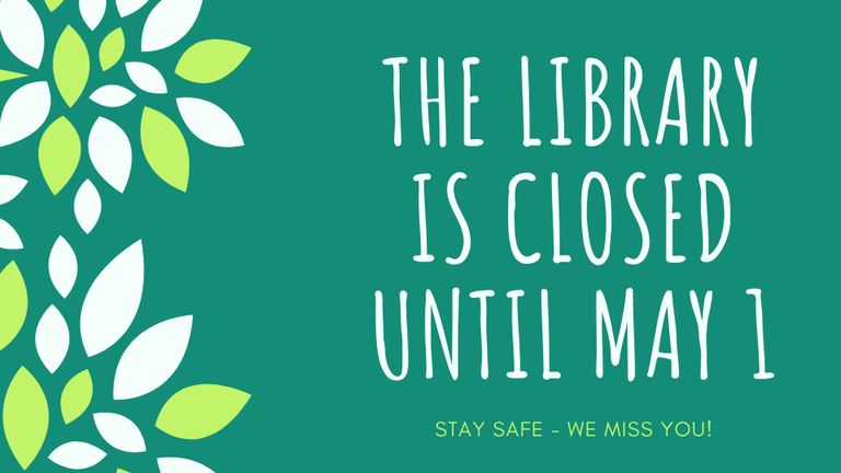 Library Closed Until May 1.png