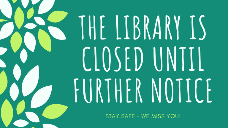 Library CLosed Until further notice Website.png
